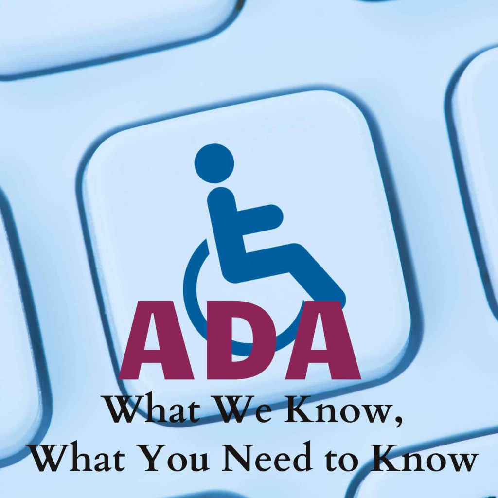 "Wheelchair symbol in blue on a computer keyboard key with words ""ADA What We KNow, What You Need to Know"""