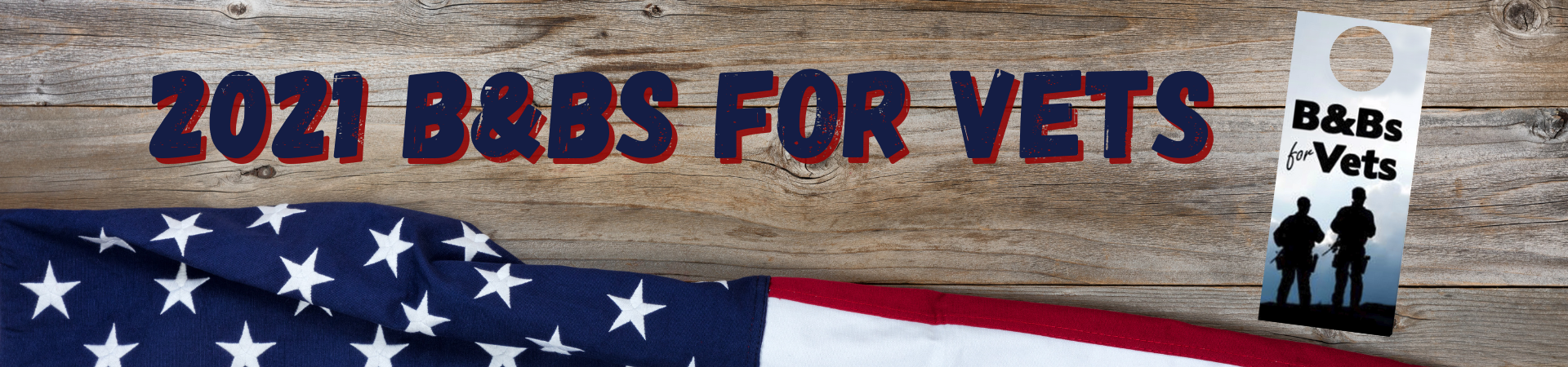 B&Bs for Vets - properties needed on wooden background with flag of USA