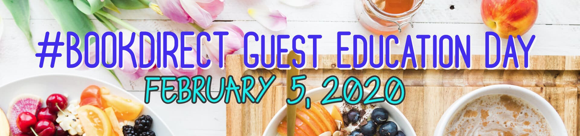 Tropical breakfast on white background with text: BookDirect Education Day February 5, 2020