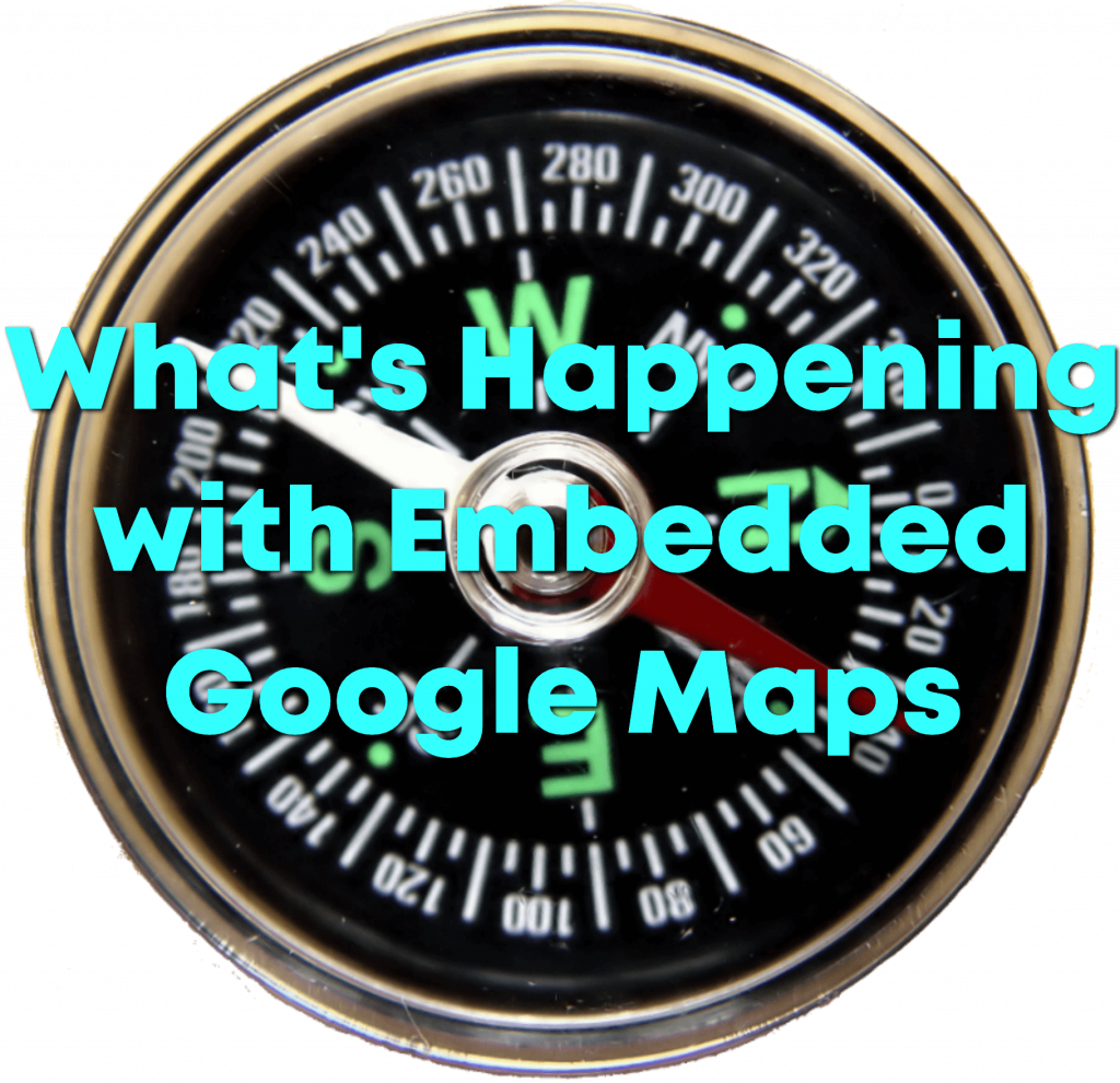 "Compass with the words ""What's Happening with Embedded Google Maps"" on it"