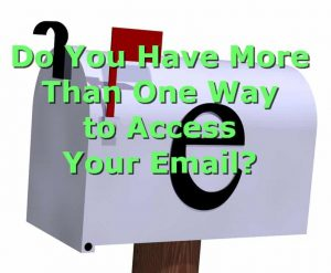 "White amil box with an email icon in black and the words ""DO you have more than one way to access your email?"""